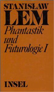 Lem: Phantastik & Futurologie